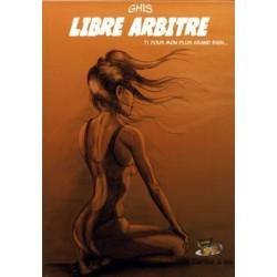 Libre arbitre - Tome 1 :...