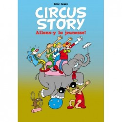 Circus Story - 1 : Allons-y...