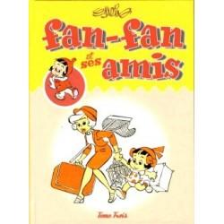 Fan-Fan et ses amis – Tome...