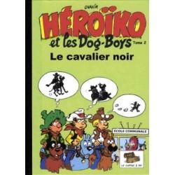 Héroïko et les dog-boys –...